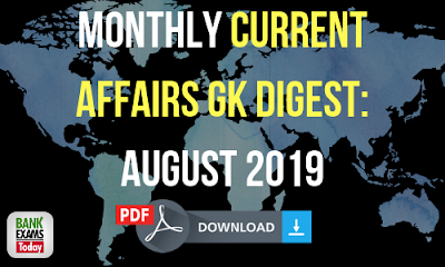 Monthly Current Affairs GK Digest: August 2019