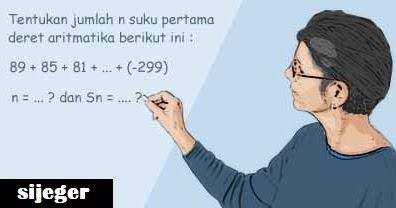 Menghitung Sn jika n Tidak Diketahui pada Deret Aritmatika ...