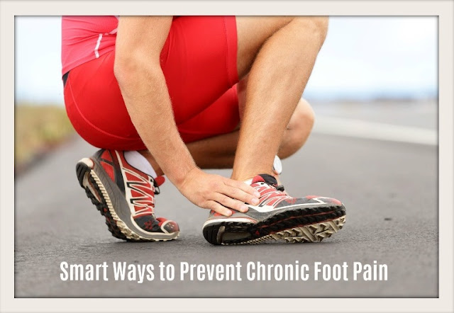 Smart Ways to Prevent Chronic Foot Pain