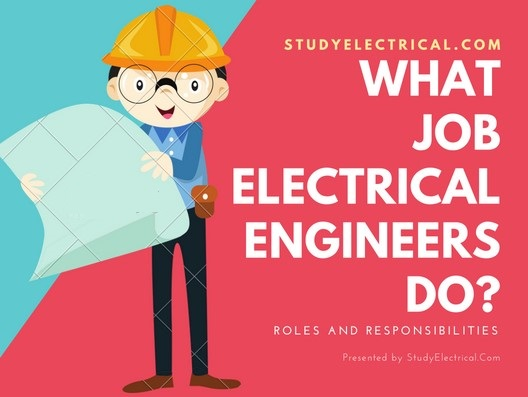 this article explains what are the roles and responsibilities or duties on different positions handled electrical engineers in the electrical technical