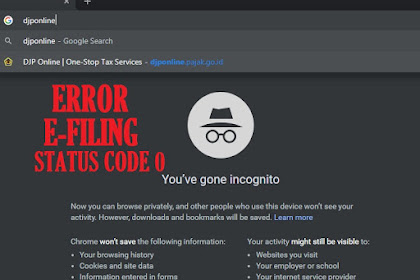 e-Filing Error   Hidupkan Mode Incognito Pada DJPOnline