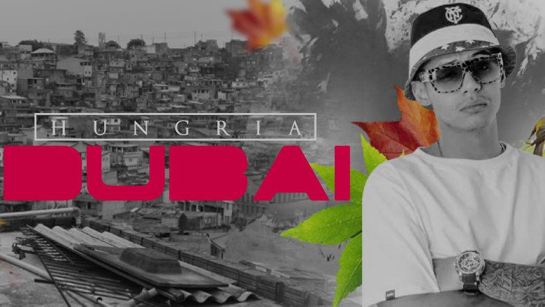 Dubai - Hungria Hip Hop | Letra, Download e Vídeo