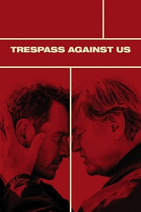 Watch Trespass Against Us Online Free in HD