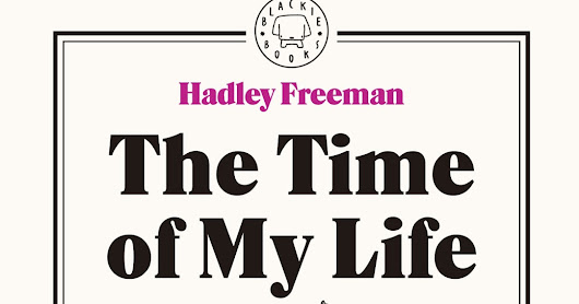 """The time of my life"" de Hadley Freeman"