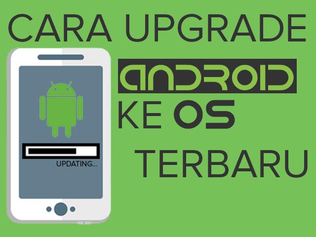 Cara Upgrade Android Ke OS Terbaru (1).png
