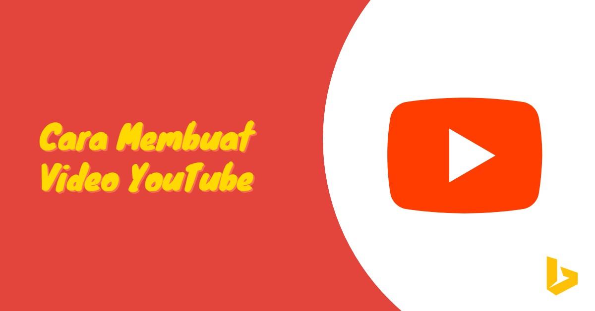 Cara Membuat Video YouTube - carijejak.com