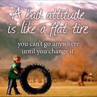 O atitudine rea e ca o roata sparta - nu poti merge nicaieri pana nu o schimbi