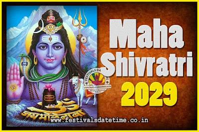 2029 Maha Shivaratri Puja Date & TIme, 2029 Maha Shivaratri Pooja Calendar