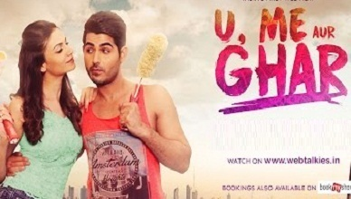 U Me Aur Ghar Full Movie