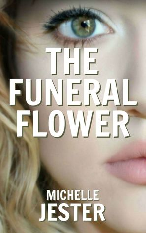 The Funeral Flower by Michelle Jester