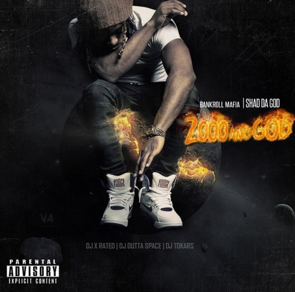Mixtape: Shad Da God - 2000 And God