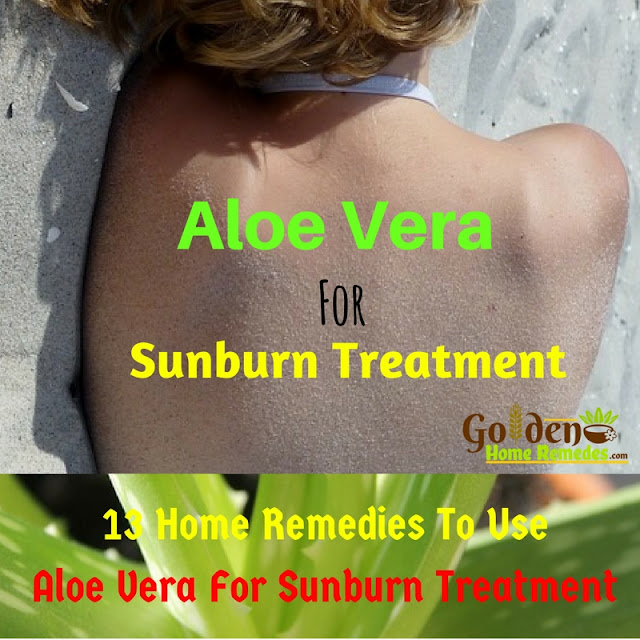 How To Get Rid Of Sunburn, Aloe Vera For Sunburn, Home Remedies For Sunburn, Sunburn Treatment, Aloe Vera And Sunburn, Sunburn Aloe Vera, How To Treat Sunburn,