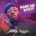Mikky Jaggaz – Make Me Kolo (Prod. C-Tea Beat) @MikkyJaggaz