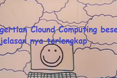 Pengertian Clound Computing beserta penjelasan nya terlengkap