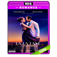 La La Land: Una historia de amor (2016) WEB-DL 720p Audio Ingles 5.1 Subtitulada