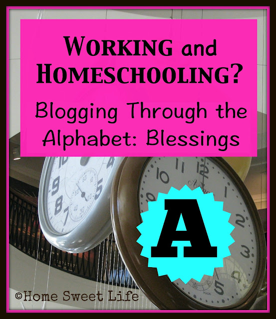 Working and Homeschooling, blogging through the alphabet, A