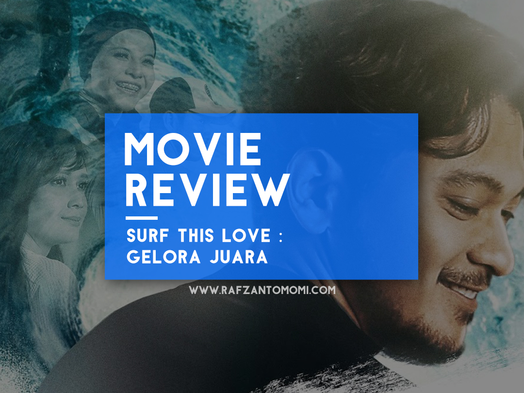 Surf This Love : Gelora Juara - Movie Review + Malam Gala & Tayangan Perdana Di E-Curve, Damansara
