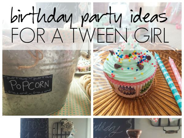 Birthday Party Ideas for a Tween Girl