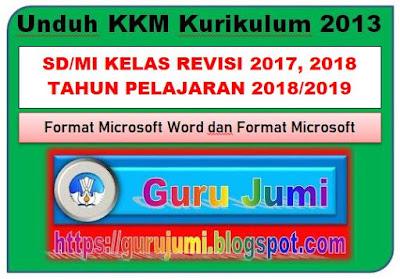 KKM meupakan kepanjangan dari Kriteria Ketuntasan Minimal Unduh KKM Kurikulum 2013 Sekolah Dasar/MI Kelas 1 Tahun Pelajaran 2018/2019 Revisi 2017, 2018 Format Word dan Excel