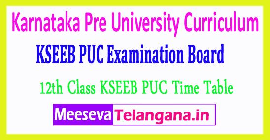 Karnataka Pre University Curriculum 12th Class KSEEB PUC Time Table