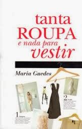 Livros que inspira: Tanta roupa e nada para vestir da Maria Guedes - capa
