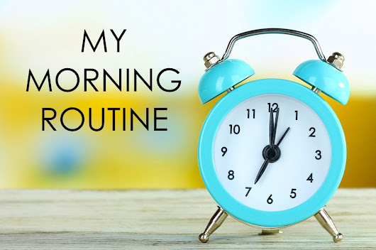 Lifestyle and beauty : DAILY ROUTINE | MORNING ROUTINE