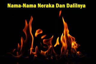 Nama-Nama Neraka Dan Dalilnya