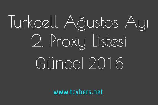 Turkcell Ağustos Ayı 2. Proxy Listesi