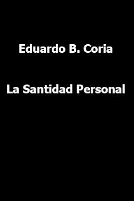 Eduardo B. Coria-La Santidad Personal-