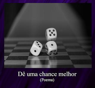 Dê uma chance melhor (Placcido)