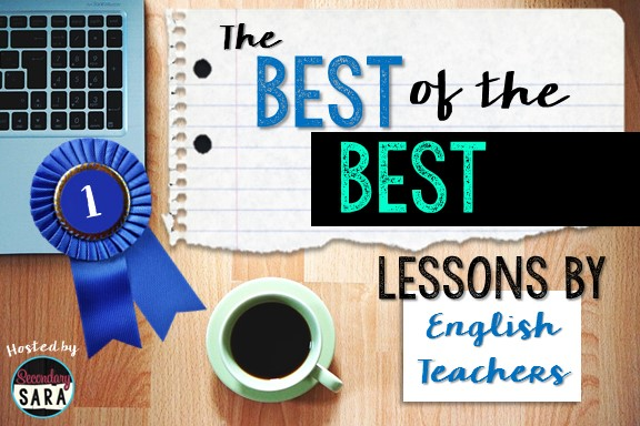 "Do you want to know what some of the ""best of the best"" lessons are, as told by English teachers themselves? I'm sharing mine in this post, both my best-selling resource in my Teachers Pay Teachers store and the one resource that I wish every English teacher used. Then, you can click through to read other teachers' best lessons!"