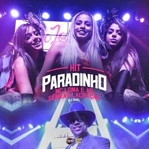 MC Loma - Hit Paradinho