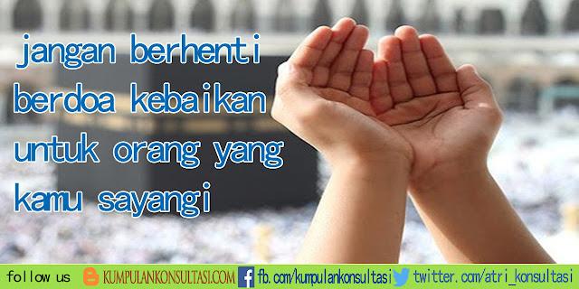 jangan berhenti mendoakan kebaikan