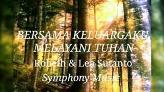 Chord Lagu Rohani : BERSAMA KELUARGAKU - Robert & Lea Sutanto