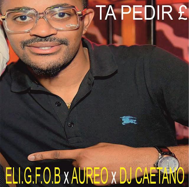 """Eli G, Aureo e DJ Caetano lançam o AfroHouse """"Ta a Pedir"""""""