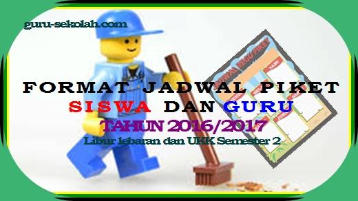 Contoh Format Jadwal Piket Siswa Dan Guru  Tahun 2016/2017
