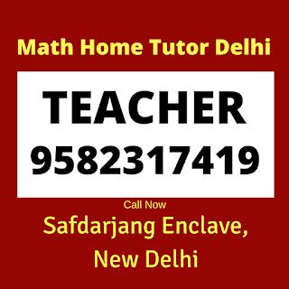 Math Home Tutor in Safdarjang Enclave Delhi