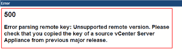 500 Error parsing remote key: Unsupported remote version. Please check that you copied the key of a source vCenter Server Appliance from previous major release.
