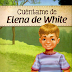 Cuéntame de Elena G. de White - Historias para niños