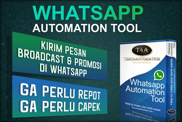 Whatsapp Automation Tool - Kirim Broadcast dan Promosi di WA lebih Mudah