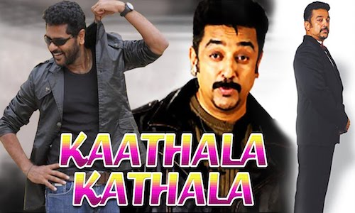 Kaathala Kathala 2017 HDRip 800Mb Hindi Dubbed 720p
