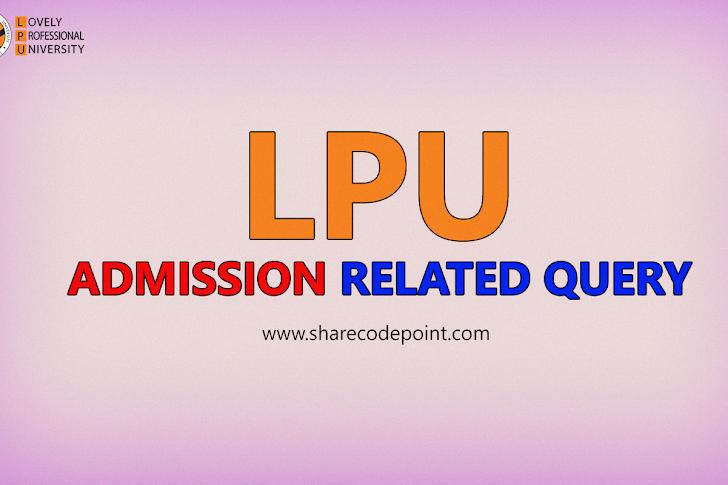 LPU Admission Related Questions & Query - LPU Admission Process - LPU Admission Login