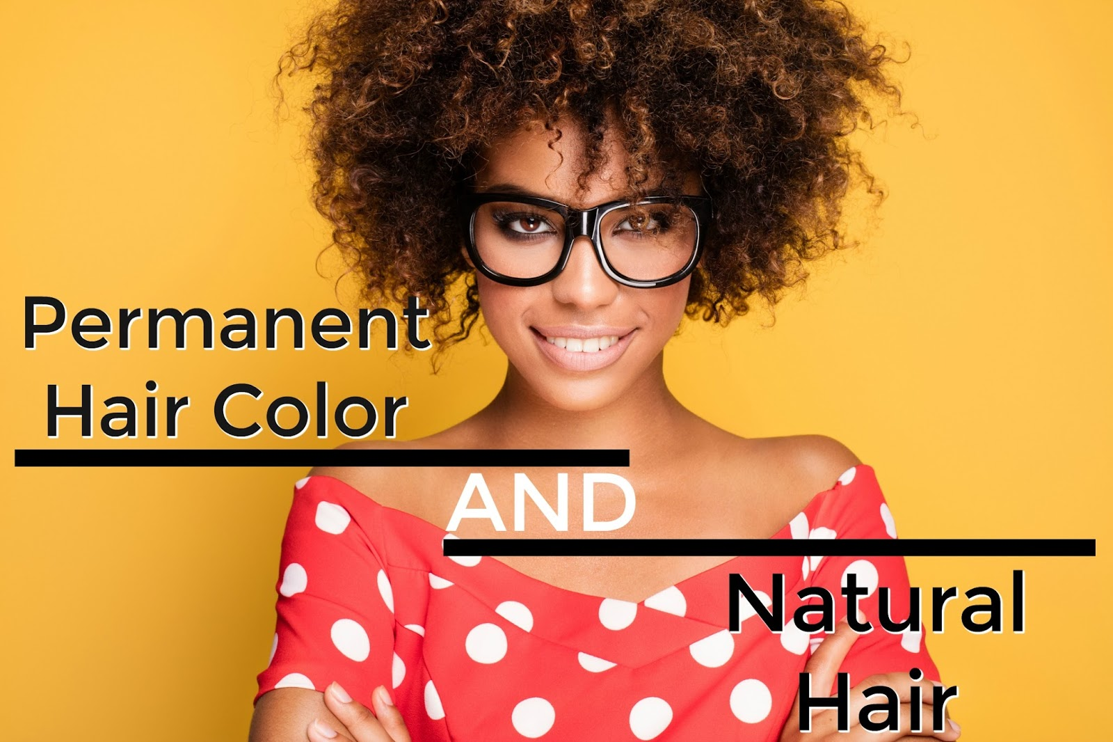 Ready to Color Natural Hair With Permanent Color? Learn about what it is, and how to use it without damaging your hair. We've got all the tips!