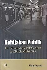ajibayustore  Judul Buku : KEBIJAKAN PUBLIK DI NEGARA-NEGARA BERKEMBANG Pengarang : Riant Nugroho Penerbit : Pustaka Pelajar