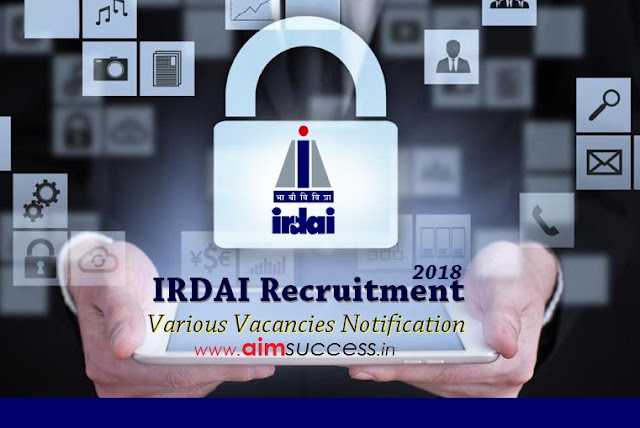 IRDAI Recruitment 2018 - Various Vacancies