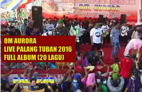 Download OM Aurora 2016 live Palang Tuban full album