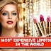 Top 10 Most Expensive Lipsticks in the World - Worth More than $14 million/stick