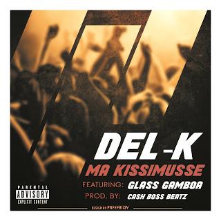 Del-K - Ma Kissemusse (feat. Glass Gamboa)