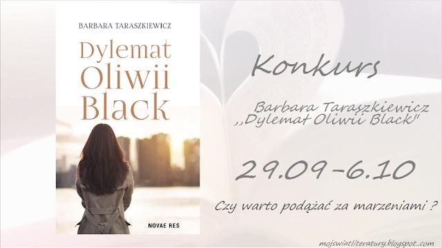 """Wygraj powieść Barbary Taraszkiewicz pt. ,,Dylemat Oliwii Black"""""""