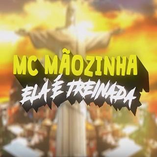 Baixar Ela é Treinada MC Mãozinha Mp3 Gratis